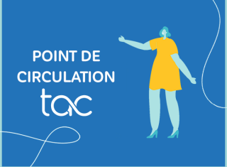 Covid-19 : Informations de circulation TAC